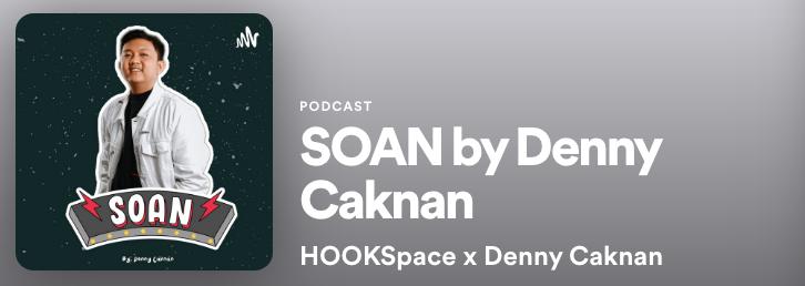 Podcast SOAN by Denny Caknan x HOOKSpace